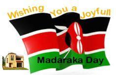Madaraka Day 2020 - Commemoration, Celebrations, Afraha Stadium Nakuru, Quotes, Wishes, SMS, Messages, Jokes, President Uhuru Kenyatta Speech, Video, History, News, Public Holiday, Photos,
