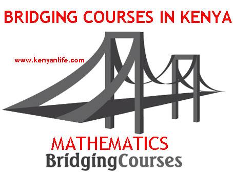 Mathematics Bridging Courses in Kenya - Maths, KU, NIBS, Bandari, MKU, Zetech, Egerton, KMTC, UON, TSC, Braeburn, KIMC, TUK, Maseno, Moi, JUAT, MMUST