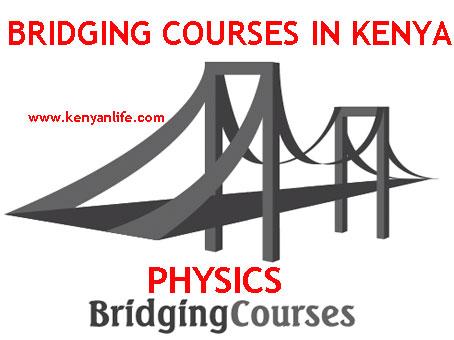 Physics Bridging Courses Certificate - MKU, Egerton, UON, KEMU, TUK, Maseno, Moi, JKUAT, Karatina, Narok, Meru, Kabarak, Bridge, Narok, KEWI, Chepkoilel