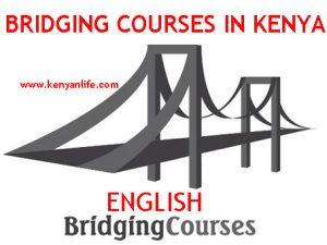 English Bridging Courses Certificate - NIBS, Bandari, MKU, Zetech, Egerton, KMTC, UON, TSC, KEMU, KIMC, TUK, Maseno, Moi, JKUAT, KIM, KCA, Kabianga, CUEA