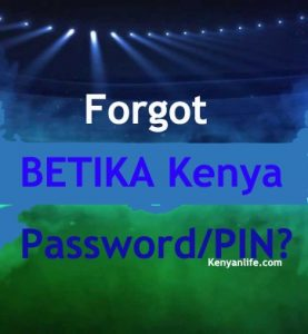 Forgot Password Betika Kenya, Reset Password, Change Password for Betika Kenya, Betika Account Blocked, Locked, Update account, How to reset Betika Account, How to Reset Betika Password Online