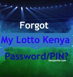 Forgot Password - My Lotto Kenya Password Reset, Blocked/Locked PIN, Forgot Password, My Lotto Kenya, Change Lotto pin, How to Change Lotto Password, Lotto PIN Reset, Account Blocked, Locked, Lotto Kenya Account Login Website